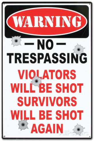 warning-no-trespassing-violators-will-be-shot